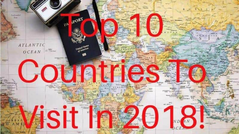 Top 10 Countries To Visit In 2018