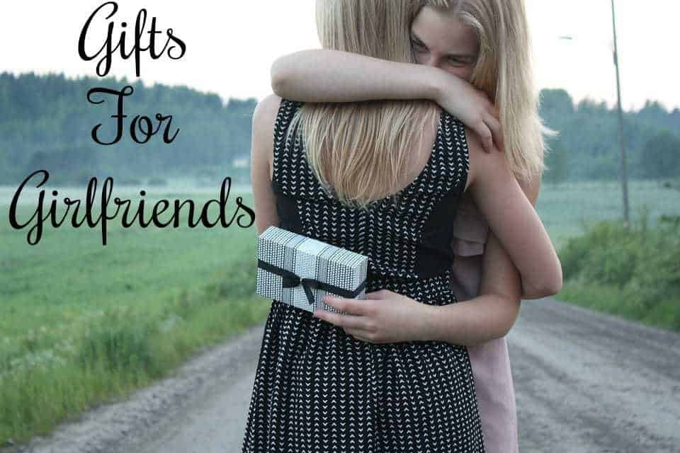 Gifts For Girlfriends: Real Gifts For Real Girlfriends