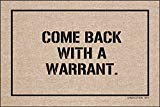 High Cotton Doormat - Come Back with a Warrant