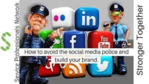 How To Avoid The Social Media Police And Build Your Brand