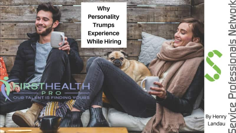 Why Personality Trumps Experience While Hiring
