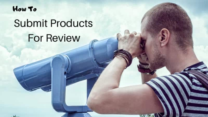 How To Submit Products For Review