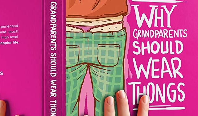 Why Grandparents Should Wear Thongs