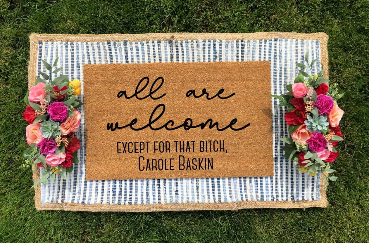 All Are Welcome- Except For That Bitch, Carole Baskin Doormat