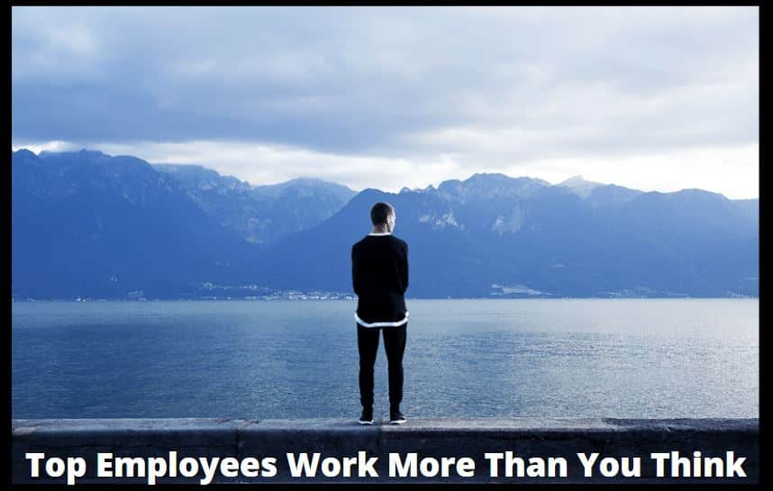 Top Employees Work More Than You Think