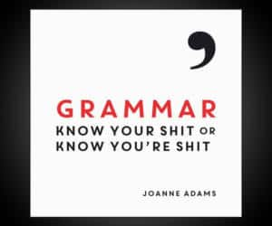 Grammar: Know Your Shit or Know You're Shit Hardcover – December 1, 2015