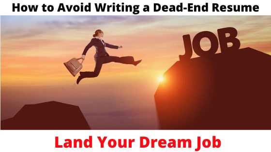 How to Avoid Writing a Dead-End Resume By Kurtis Tompkins