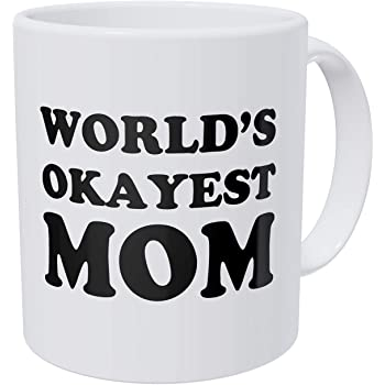 World's Okayest Mom Coffee Mug – Gift Ideas For Moms
