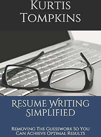 Resume Writing Simplified – Book By Kurtis Tompkins