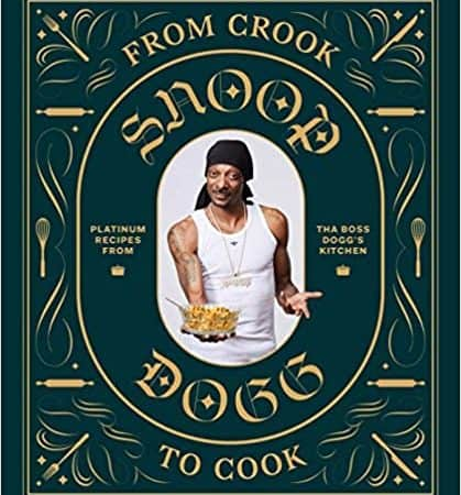 From Crook to Cook – Snoop Dogg Cookbook