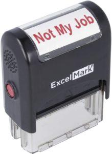 """Not My Job"" Self-Inking stamp"