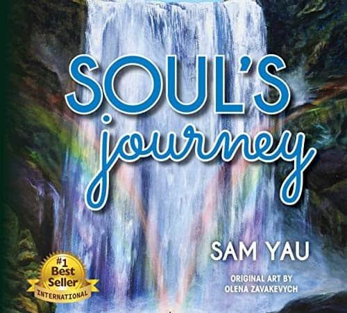 Soul's Journey By Sam Yau